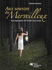 catherine-rondeau-couverture-livre-aux-sources-du-merveilleux-2011