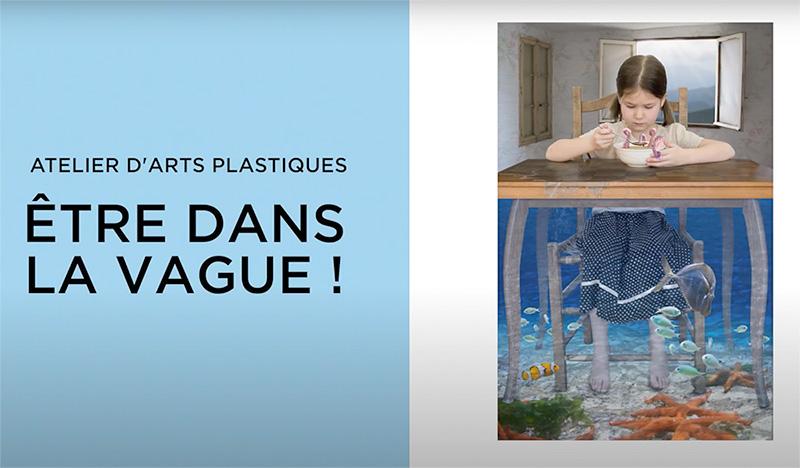 Left side: the words ARTS PLASTIQUES ÊTRE DANS LA VAGUE, right side: photomontage of a child eating soup in an underwater world